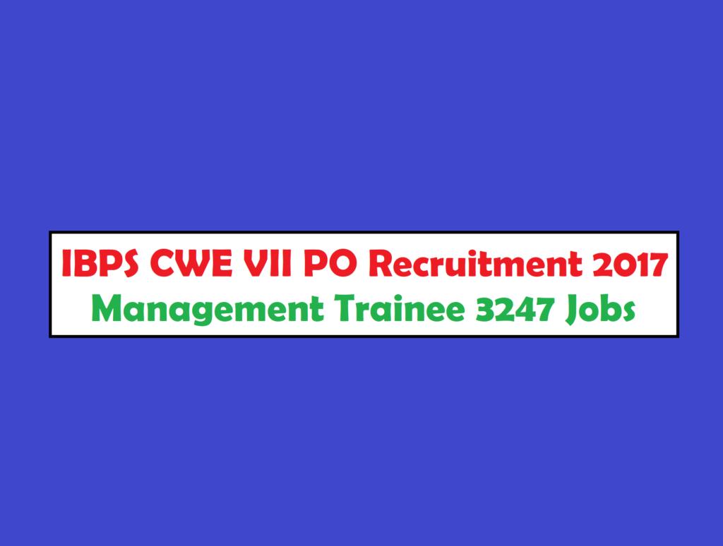 IBPS CWE VII PO Recruitment 2017
