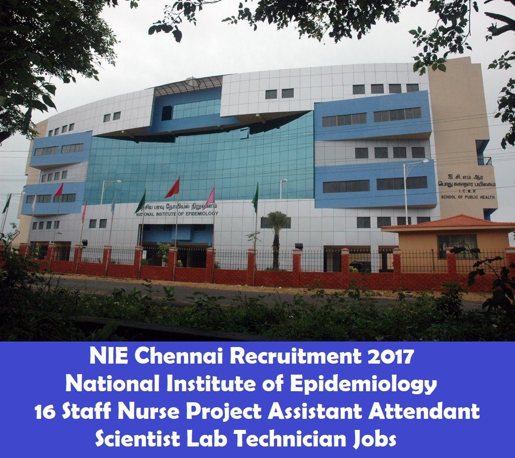 NIE Chennai Recruitment 2017 16 Staff Nurse Project Assistant Attendant Scientist Lab Technician Jobs