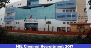 NIE Chennai Recruitment 2017 16 Staff Nurse Project Assistant Attendant Scientist Lab Technician Jobs