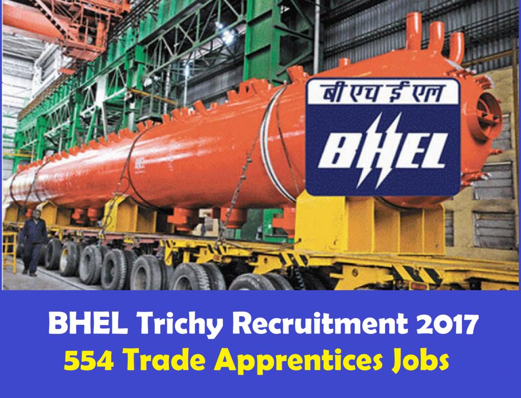 BHEL Trichy Recruitment 2017 – 554 Trade Apprentices Jobs