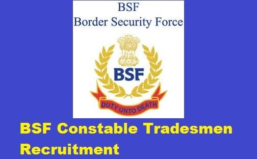 BSF Recruitment 2017 – 1074 Constable (Tradesmen) Posts