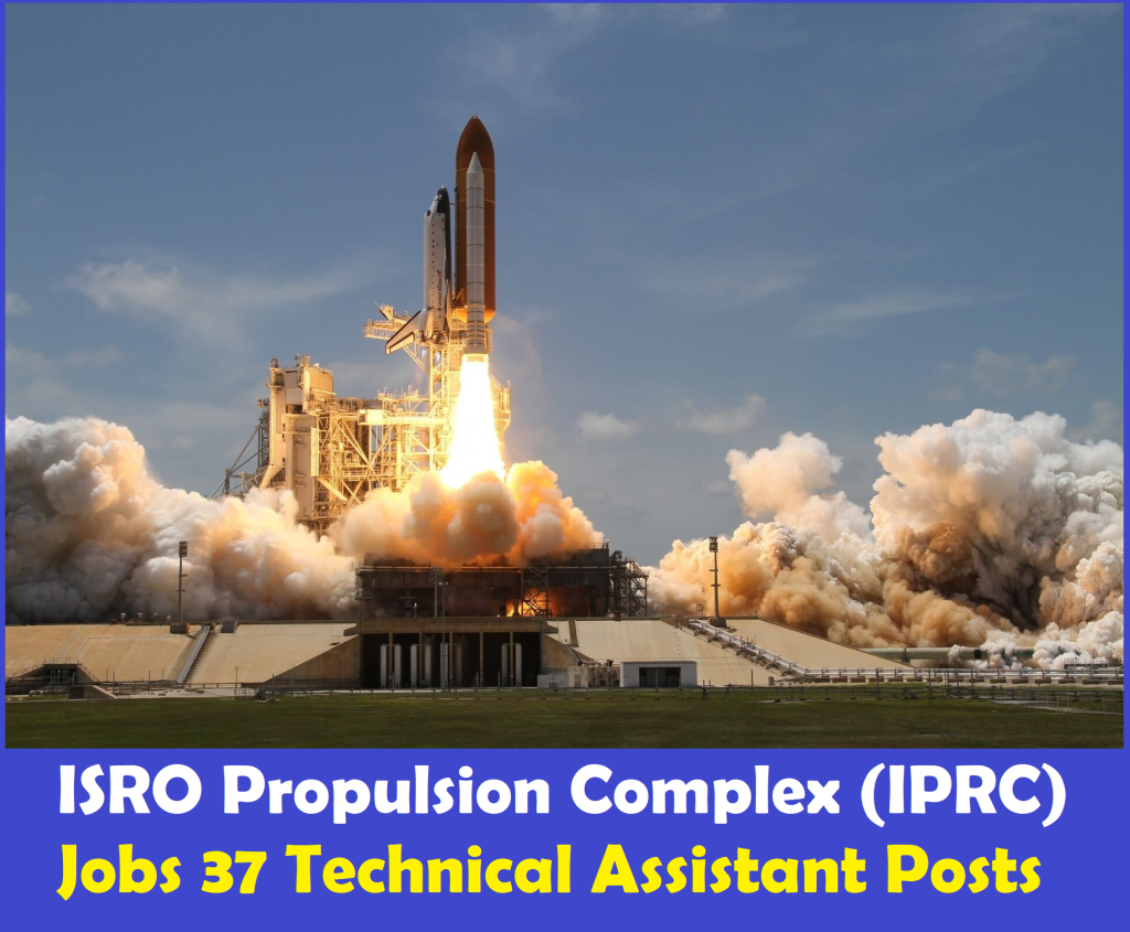 ISRO Propulsion Complex (IPRC) Recruitment 2017 - 37 Technical Assistant Posts