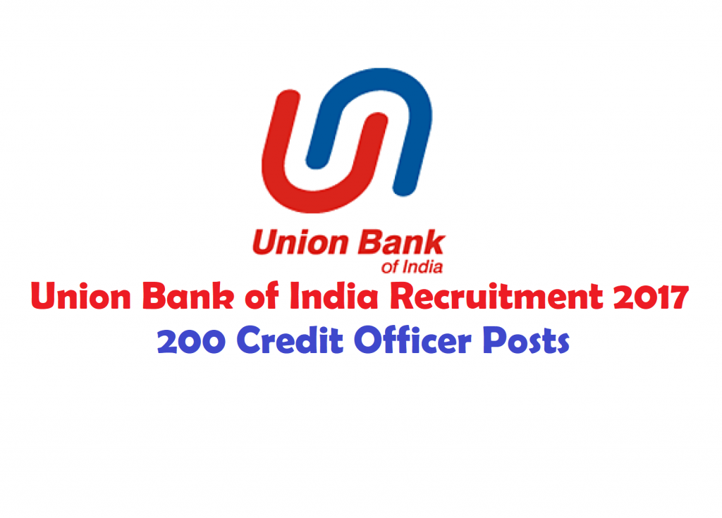 Union Bank of India Recruitment 2017 - 200 Credit Officer Posts