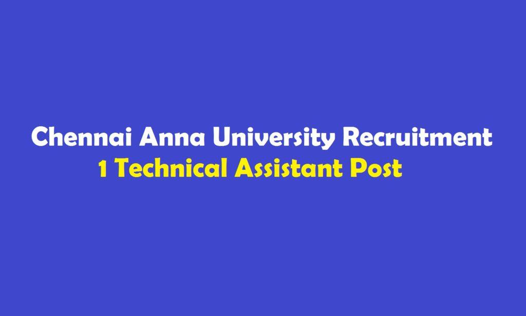 Chennai Anna University Recruitment 2018 – 1 Technical Assistant Post