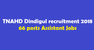 TNAHD Dindigul recruitment 2018 66 posts Assistant Jobs