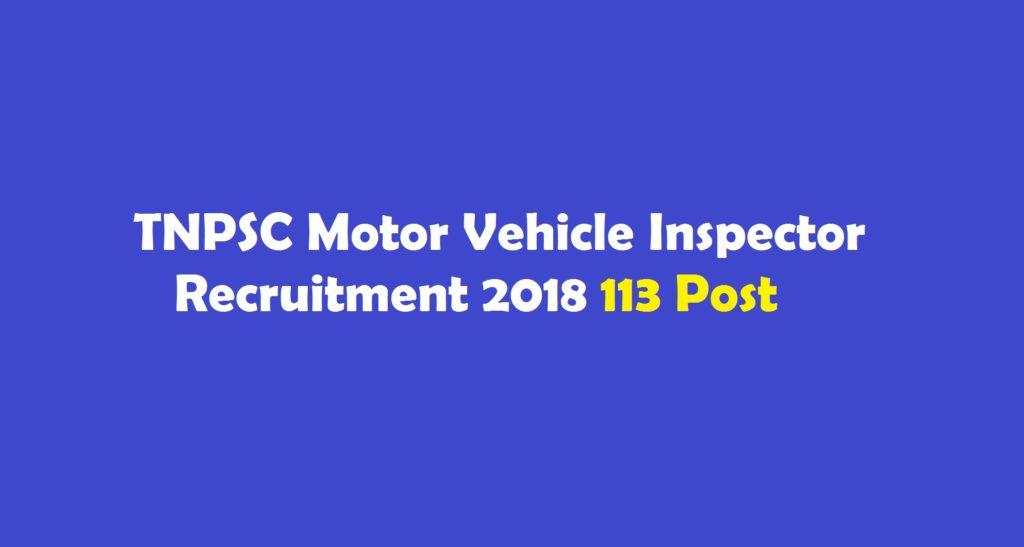 Tnpsc motor vehicle inspector recruitment 2018 113 post for Motor vehicle service notification