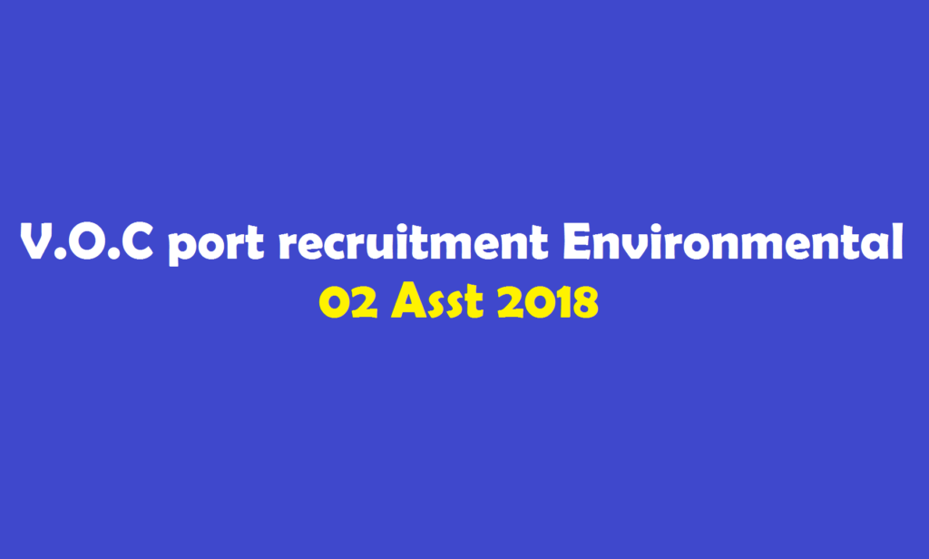 V.O.C port recruitment Environmental Asst 2018